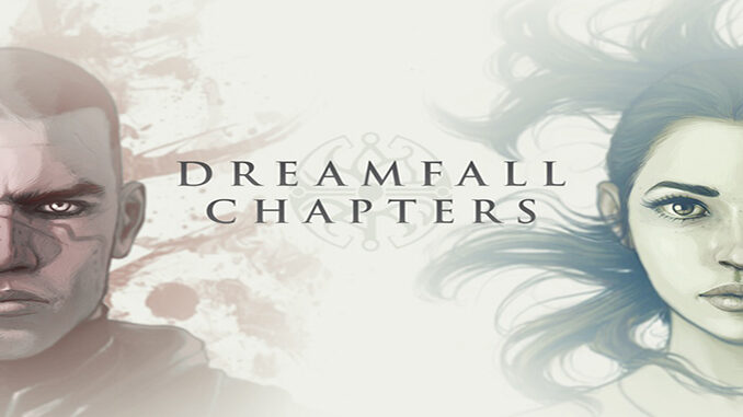 Dreamfall Chapters (Complete) - Special Edition